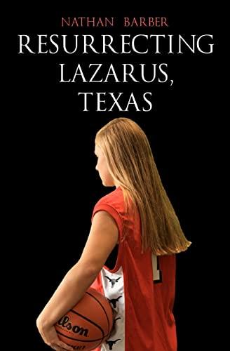 Resurrecting Lazarus, Texas: Barber, Nathan