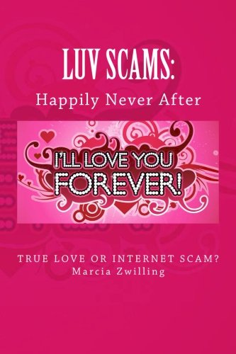 9781475280883: Luv Scams: Happily Never After: How to find true love and avoid Internet scams
