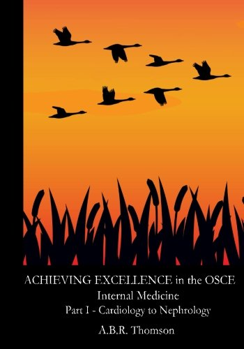 9781475283037: Achieving Excellence in the OSCE - Part One: Cardiology to Nephrology