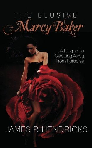 9781475283433: The Elusive Marcy Baker: A Prequel To Stepping Away From Paradise