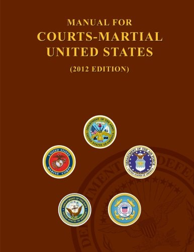 Manual For Courts Martial 2012 Volume 2: United States Department of Defense