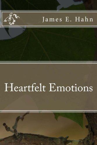Heartfelt Emotions (Volume 1): James E. Hahn