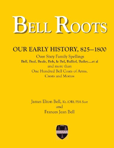 9781475285963: Bell Roots: Over 60 Family Spellings and more than one hundred Bell Coats of Arms, Crests and Mottos