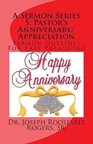 A Sermon Series S: Pastor's Anniversary/Appreciation: Sermon Outlines For Easy Preaching ...