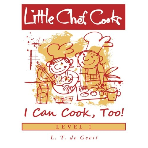 9781475287455: Little Chef Cooks I Can Cook, Too! (Little Chef Cooks, Level 1)