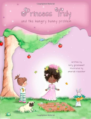 9781475288599: Princess Truly and The Hungry Bunny Problem