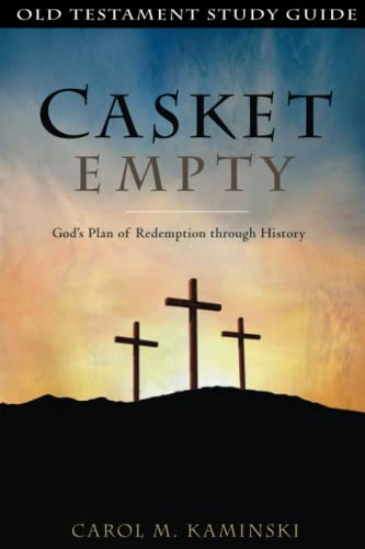 9781475289572: CASKET EMPTY: Old Testament Study Guide: God's Plan of Redemption through History