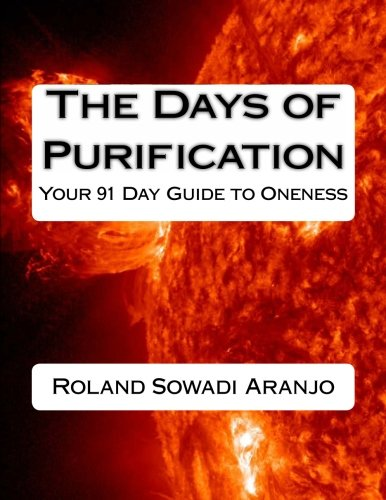 9781475289756: The Days of Purification: Your 91 Day Guide to Oneness (Volume 1)