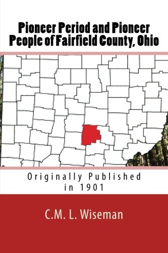 9781475290264: Pioneer Period and Pioneer People of Fairfield County, Ohio