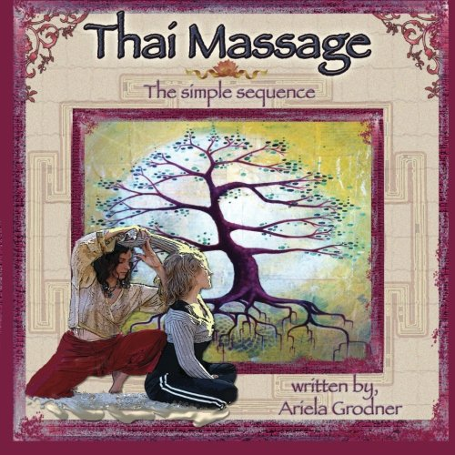 9781475290493: Thai Massage- The simple sequence (Volume 1)