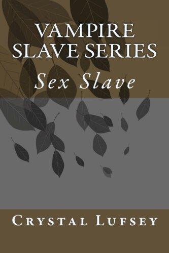 9781475290837: Vampire Slave Series: Sex Slave (Volume 1)