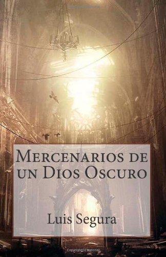 9781475292435: Mercenarios de un Dios Oscuro
