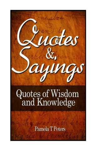 9781475293074: Quotes and Sayings: Quotes of Wisdom and Knowledge