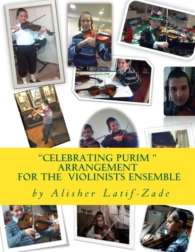 9781475293654: Celebrating Purim for the violinists ensemble: Arrangement of Popular Jewish Melodies for Violinists Ensemble