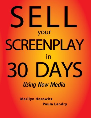 9781475294309: Sell Your Screenplay in 30 Days: Using New Media