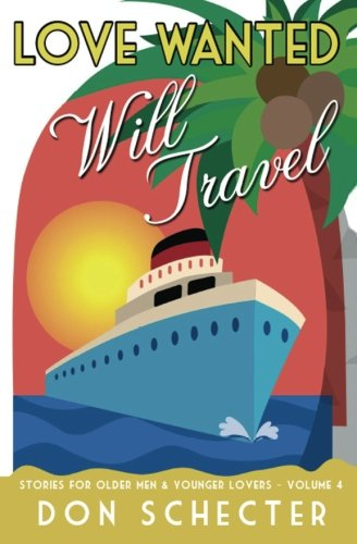 9781475296181: Love Wanted, Will Travel: Stories for Older Men & Younger Lovers
