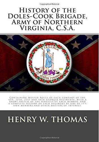 9781475296532: History of the Doles-Cook Brigade, Army of Northern Virginia, C.S.A.: Containing Muster Rolls of Each Company of the 4th, 12th, 21st and 44th Georgia ... and a Complete History of Each Regiment by