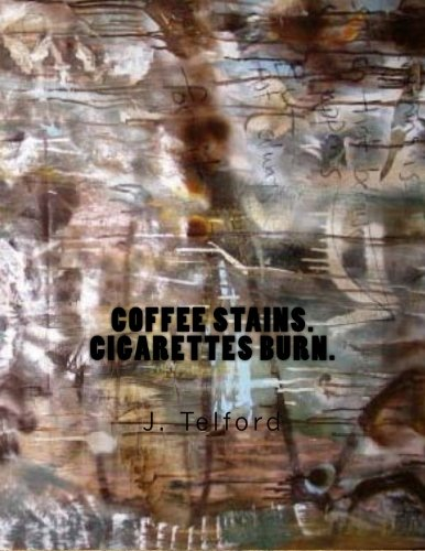 9781475296914: Coffee Stains.  Cigarettes Burn. (Volume 1)