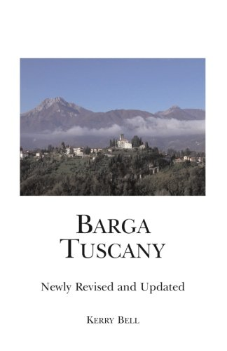 9781475298697: Barga Tuscany Newly Revised and Updated: A walking tour of the historic center of the beautiful medieval hill town of Barga, (Lucca) Tuscany, Italy