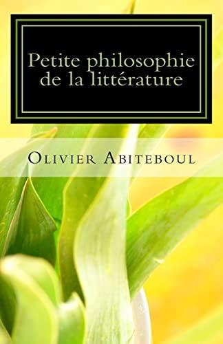 Petite philosophie de la littérature (French Edition): Olivier Abiteboul