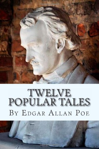 Twelve Popular Tales By Edgar Allan Poe (9781475299205) by Edgar Allan Poe