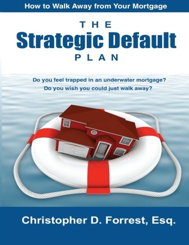 9781475299335: The Strategic Default Plan: How to Walk Away from Your Mortgage