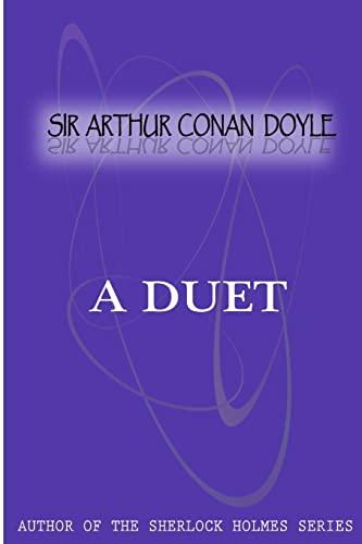 A Duet: Doyle, Arthur Conan