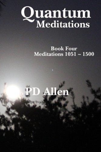9781475299687: Quantum Meditations; Book Four: Meditations 1051 - 1500