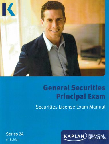 9781475420579: Kaplan Series 24 Securities License Exam Manual, General Securities Principal Exam, 8th Edition, 2013