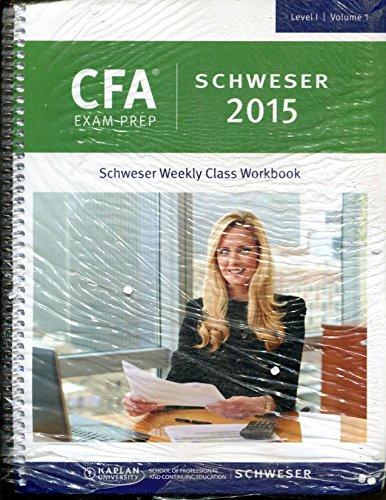 9781475430998: CFA Exam Prep Schweser 2015 Weekly Class Workbook Level 1 Vol 1 & 2