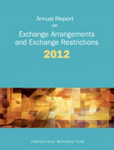 9781475510058: Annual Report on Exchange Arrangements and Exchange Restrictions 2012