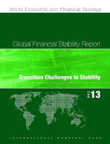 Global Financial Stability Report: Transition Challenges to Stability, October 2013 (World Economic...