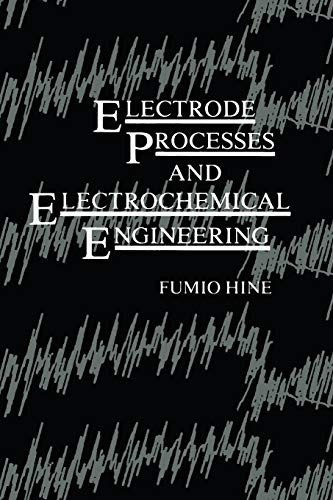 Electrode Processes and Electrochemical Engineering: Fumio Hine