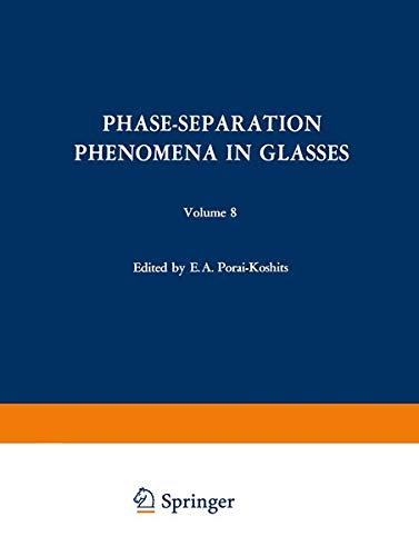 9781475701593: Phase-Separation Phenomena in Glasses / Likvatsionnye Yavleniya v Steklakh / Ликвационные Явления в Стеклах: Proceedings of the first All-Union ... April 16–18, 1968 (The Structure of Glass)