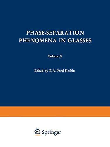 9781475701593: Phase-Separation Phenomena in Glasses/Likvatsionnye Yavleniya v Steklakh/Ликвационные Явления в Стеклах: Proceedings of the first All-Union April 16–18, 1968 (The Structure of Glass)