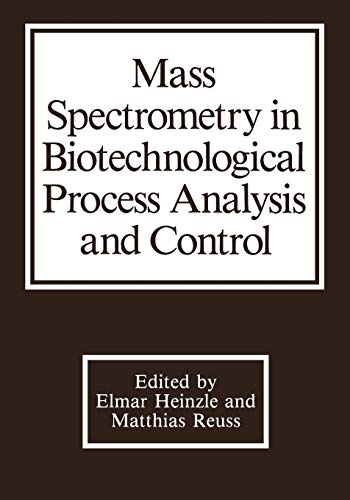 9781475701715: Mass Spectrometry in Biotechnological Process Analysis and Control