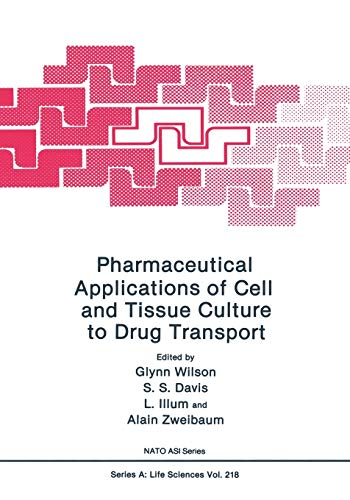9781475702880: Pharmaceutical Applications of Cell and Tissue Culture to Drug Transport (Nato Science Series A:)