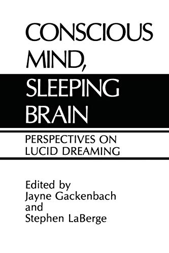 9781475704259: Conscious Mind, Sleeping Brain: Perspectives on Lucid Dreaming