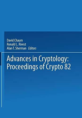 9781475706048: Advances in Cryptology: Proceedings of Crypto 82