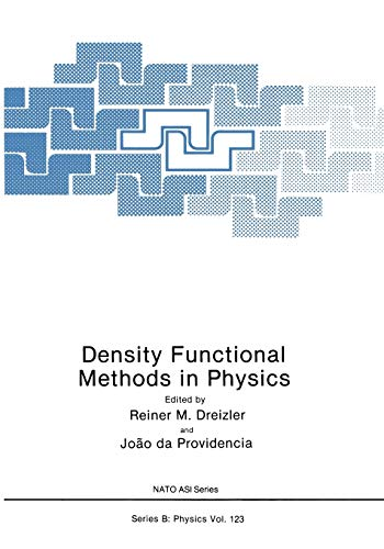 9781475708202: Density Functional Methods In Physics (Nato ASI Subseries B:)