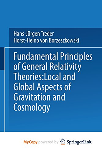 9781475708493: Fundamental Principles of General Relativity Theories: Local and Global Aspects of Gravitation and Cosmology