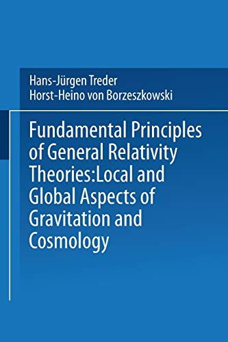 9781475708509: Fundamental Principles of General Relativity Theories: Local and Global Aspects of Gravitation and Cosmology