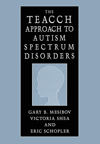 9781475709902: The TEACCH Approach to Autism Spectrum Disorders