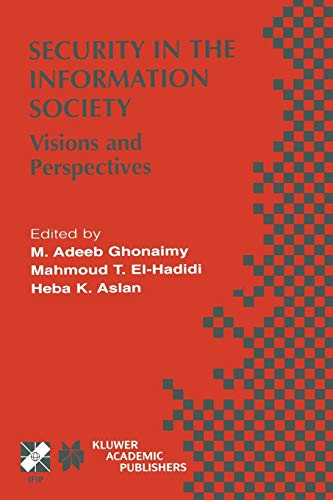 Security in the Information Society: Visions and Perspectives (IFIP Advances in Information and ...