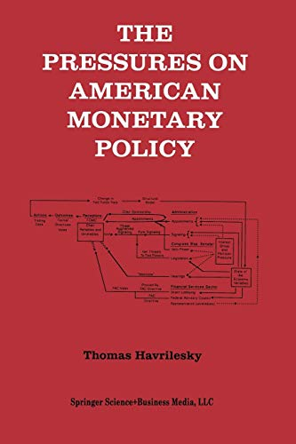 9781475722307: The Pressures on American Monetary Policy