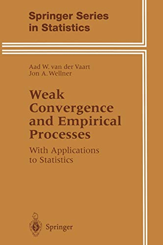 9781475725476: Weak Convergence and Empirical Processes: With Applications to Statistics (Springer Series in Statistics)