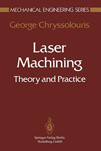 Laser Machining. Theory and Practice: GEORGE CHRYSSOLOURIS