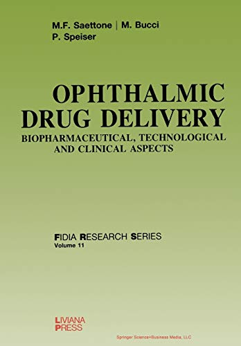 9781475741773: Ophthalmic Drug Delivery: Biopharmaceutical, Technological and Clinical Aspects (FIDIA Research Series)