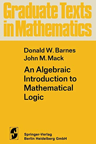 An Algebraic Introduction to Mathematical Logic (Paperback): D. W. Barnes,