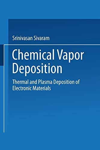 9781475747539: Chemical Vapor Deposition: Thermal and Plasma Deposition of Electronic Materials